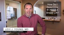 Plastic surgeon in Kansas City explains how to determine if you need a breast lift.
