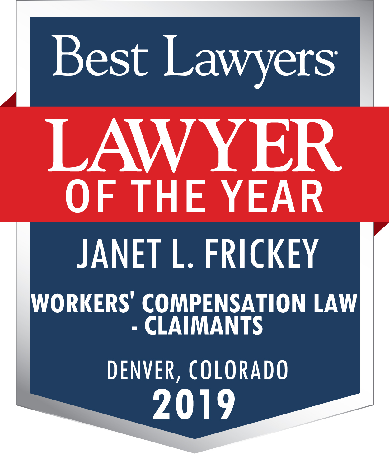 Best Lawyers Lawyer of the Year Award for attorney Janet Frickey in the area of Workers' Compensation Law - Claimants in Denver, Colorado