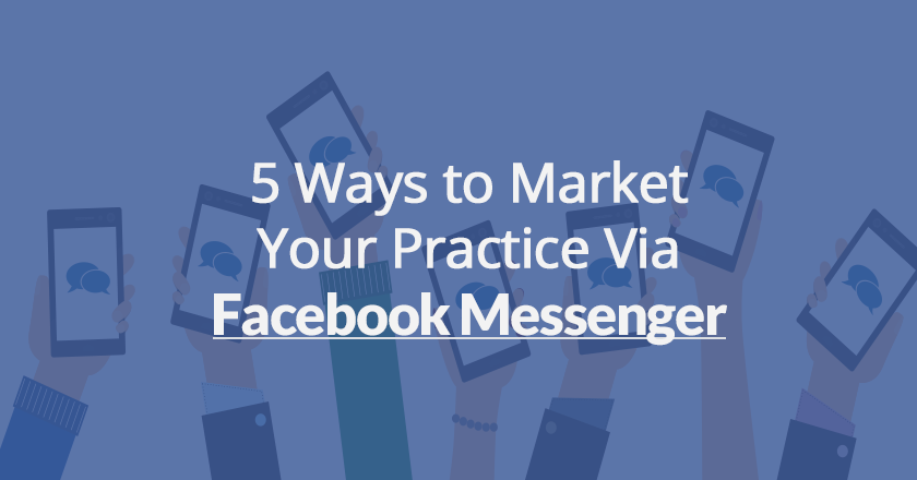 5 ways to marketing your practice via facebook messenger