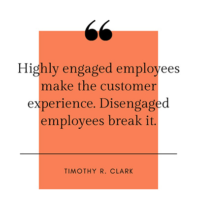 Highly engaged employees make the customer experience