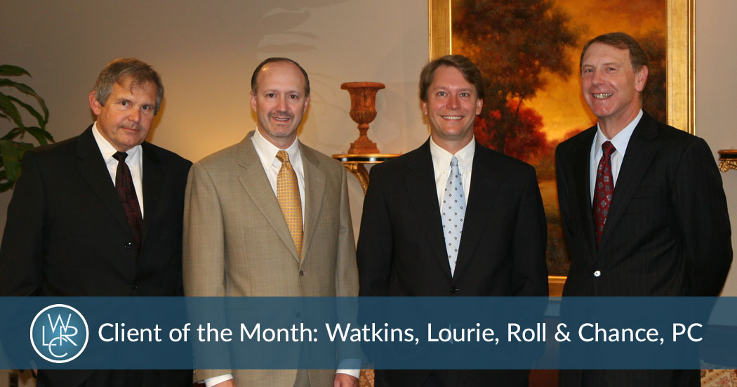Client of the Month: Watkins, Lourie, Roll & Chance, PC