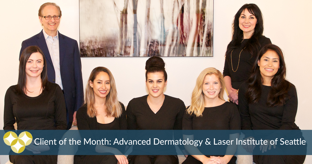 Client of the Month | Advanced Dermatology and Laser Institute of Seattle