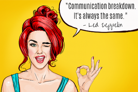 communication breakdown - the famous quote