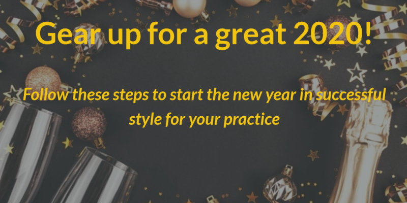 Gear up for a great 2020 - follow these steps to start the new year in successful style for your practice