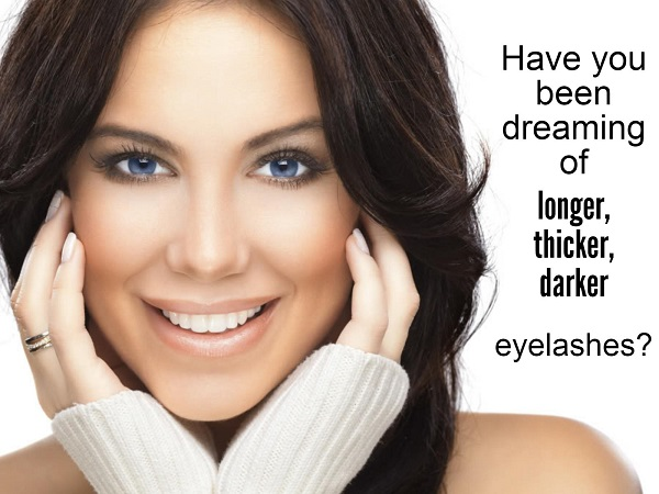 Have You Been Dream of Longer, Thicker, Darker Eyelashes?