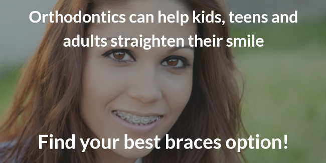 find the best braces for kids, teens and adults